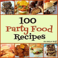 100 Party Food Ideas from sixsistersstuff.com.  Look no further for your party menu this holiday season! #recipes #party #food