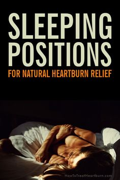Avoid these two positions to prevent nighttime heartburn. Sleep position can provide natural relief of nighttime heartburn and other acid reflux symptoms. Natural Heartburn Relief, Heartburn Causes, Treatment For Heartburn, Acid Indigestion, Heartburn Medicine, Acid Reflux Home Remedies, Acid Reflux Relief, Sleep Remedies