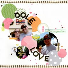 dole love || HappyGRL - Scrapbook.com