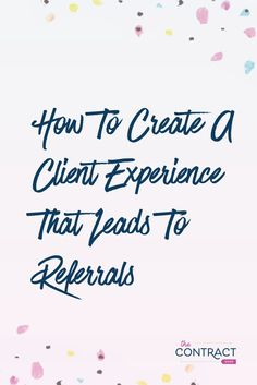 Looking for more clients? Here are four ways you can keep the customer referrals coming. #thecontractshop #contractsforcreatives #legaltipsforcreatives #contracts #creativeentrepreneurs #smallbusinesses #contractsforcreatives #legaltips #trademarks #copyrights #clientexperience