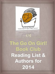 The Go On Girl! Book Club's 2014 reading selections (and guest authors)! (clic picture to link to full listing on our website)