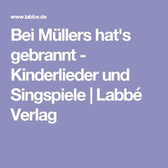 Bei Müllers hat's gebrannt - Kinderlieder und Singspiele   Labbé Verlag