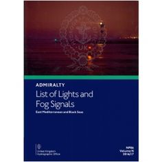 ADMIRALTY List of Lights and Fog Signals: East Mediterranean and Black Seas ( NP86 | Volume N | 2016/17 ) [£30.80] Atlantic Ocean, Pacific Ocean, Arabian Sea, North Sea, Baltic Sea, Black Sea, Westerns, Nautical, Coast