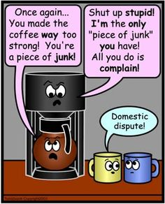 domestic dispute - I need coffee comics Happy Coffee, Coffee Talk, I Love Coffee, My Coffee, Coffee Drinks, Coffee Beans, Coffee Jokes, Coffee Quotes Funny, Funny Coffee