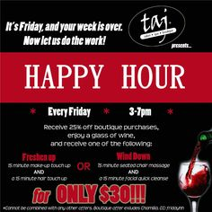 Happy Hour every Friday night at taj salon & spa just north of Minneapolis!