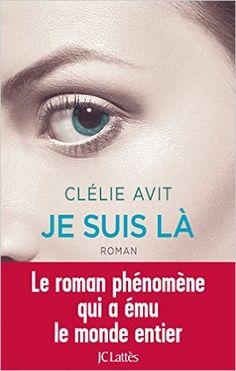 Amazon.fr - Je suis là - Clélie Avit - Livres