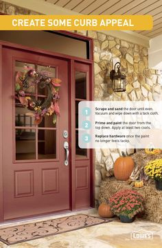 Freshen up your front door for fall. A new coat of paint will protect the door from the elements and wake up your entry.