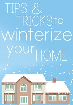 Tips and tricks on how to take care of your home in the cold winter weather.