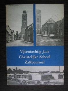 Vijfentachtig jaar Christelijke School Zaltbommel