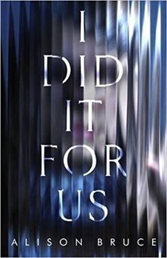 I Did It for Us by Alison Bruce Cool Books, New Books, Books To Read, Fantasy Book Covers, Fantasy Books, Beautiful Book Covers, Thriller Books, Books For Teens, Reading Material