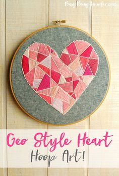 With it being February and all, I decided some sort of Heart Hoop Art was necessary and so this Geo Style Heart Hoop Art was born!