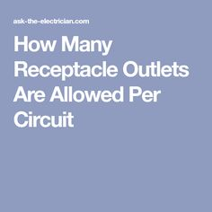 How Many Receptacle Outlets Are Allowed Per Circuit