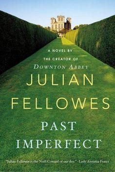 Past Imperfect - Kindle edition by Julian Fellowes. Literature & Fiction Kindle eBooks @ Amazon.com.