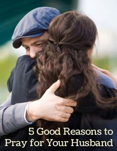5 Good Reasons to Pray for Your Husband | Time-Warp Wife