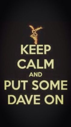 Dave Matthews Band always fixes a bad mood.
