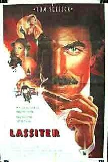 Lassiter (1984) Directed by Roger Young  Tom Selleck, Jane Seymour, Lauren Hutton  Lassiter is a handsome jewel thief operating in London in the late 1930s.