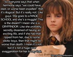 So everyone says that when hermione says we could have died or...