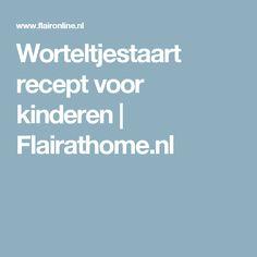 Worteltjestaart recept voor kinderen | Flairathome.nl