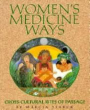 Women's Medicine Ways - covers rituals for women who are interested in a feminist spiritual path, following the woman's life cycle from puberty to death