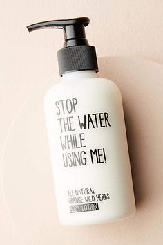 Stop The Water While Using Me! Body Lotion
