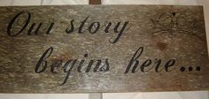 Sign hand painted just for YOU Our Story Begins by Lovetheunique, $60.00