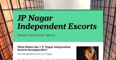 What Makes the J. P. Nagar Independent Girls Incomparable?