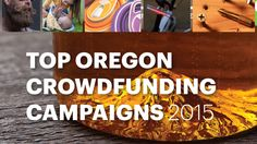 From steampunk sunglasses to an app camp for girls, a diverse set of Oregonians found success on Kickstarter and Indiegogo last year. Click through the gallery to see the most-successful crowdfunding campaigns of 2015.