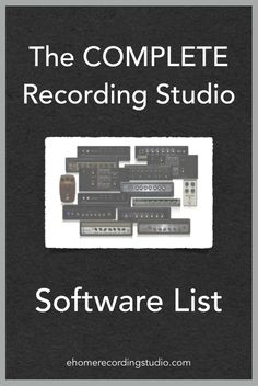 The COMPLETE Recording Studio Software List http://ehomerecordingstudio.com/recording-studio-software/