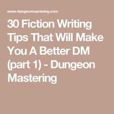 30 Fiction Writing Tips That Will Make You A Better DM (part 1) - Dungeon Mastering