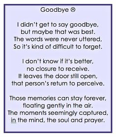 "Sometimes in life saying ""Goodbye"" is one of the hardest words to say, as we don't really want to be apart from that person. This poem tries to capture those feelings.....sadly :(    #poem #goodbye #sad #hope #poetry #words"