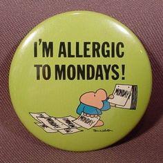 Im allergic to mondays quotes monday monday quotes happy monday