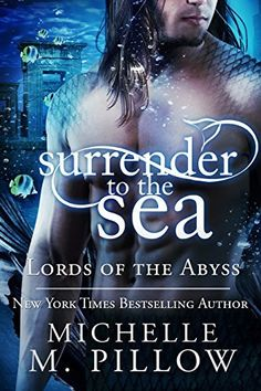Surrender to the Sea (Lords of the Abyss Book 4) by Michelle M. Pillow, http://www.amazon.co.uk/dp/B017WPVJIW/ref=cm_sw_r_pi_dp_arMtwb11DGSAS