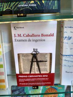 """Examen de ingenios"" de J.M. Caballero Bonald. Seix Barral."