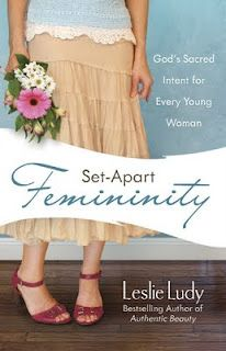 """{""""Set-Apart Femininity"""" <3 by Leslie Ludy...a call to authentic christianity. }"""