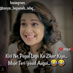 Muje teri yaad aagai😂😂😂 Tg a pagl 😄😄😜 @zoya_bepanah_ishq_ Follow Like&comment Crazy Girl Quotes, Attitude Quotes For Girls, Girly Quotes, Maya Quotes, Hindi Quotes, Qoutes, Life Quotes, Crush Quotes Funny, Cute Funny Quotes
