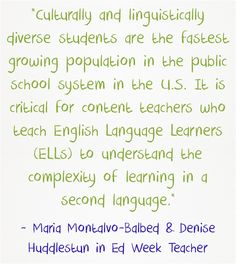 """""""It is critical for content #teachers who teach English Language Learners to understand the complexity of learning in a second language."""" #ELLs"""