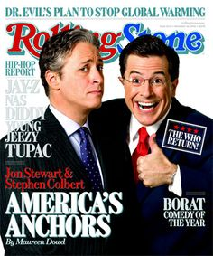 Jon Stewart and Stephen Colbert. The men they are, rather than the characters they play. Smart cookies.