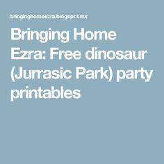 Bringing Home Ezra: Free dinosaur (Jurrasic Park) party printables