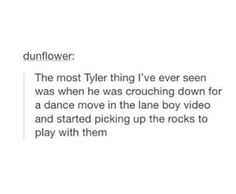 Omg. That'd be so me too. And I can totally see Tyler doing this. I didn't expect anything else.