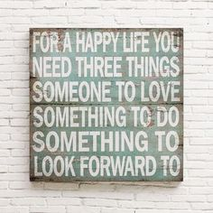 Three Things Wall Plaque Hang this wall art for a simple daily reminder of the good things in life. With a rustic-chic antiqued finish, it's a charming way to jazz up the family room.
