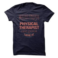 Physical Therapist T Shirts, Hoodie Sweatshirts