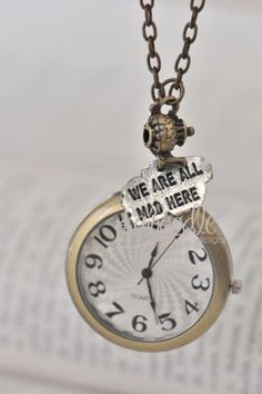 Mad Tea Party - Pocket Watch Necklace - Shop - Kaboodle Designs Would love this! Even better with a tea cup too.