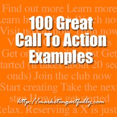 100 Great Call To Action Examples - Looking for a resource that will let you see a myriad of calls to action all in one place? Latest News & Trends in #digitalmarketing 2015   http://webworksagency.com