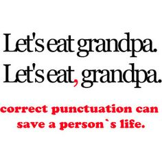 For @MsGrammarGrouch !! Dear Students: There is a reason I teach you comma rules . . . because you would turn into cannibals if I did not. Love, your English teacher