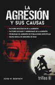 LIBROS TRILLAS: AGRESION Y SUS CAUSAS