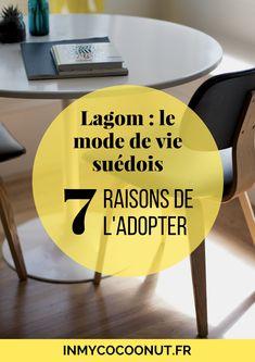 Le Lagom : 7 raisons d'adopter ce mode de vie suédois - In my cocoon'ut