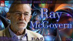CIA Legend Ray McGovern On #Russiagate, Russian Spy Poisoning & Seth Ric...