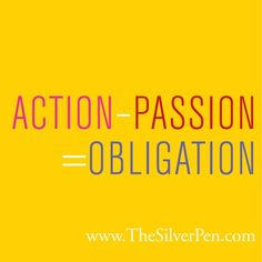 Make choices about how you spend your time based on passion, not obligation. From The Silver Pen -- for #Breastcancer Awareness Month. #silverlining
