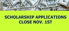 Scholarship deadline 11/1.