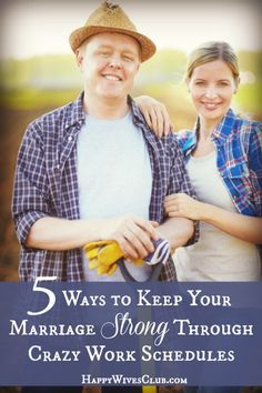 5 Ways to Keep Your Marriage Strong Through Crazy Work Schedules